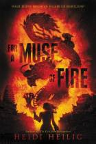 For a Muse of Fire by Heidi Heilig cover