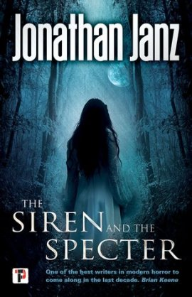 The Siren and the Specter by Jonathan Janz cover