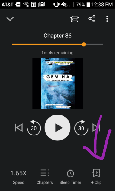 Selecting +Clip adds a marker to bring you back to that specific part in the audiobook!