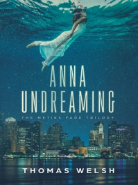 Anna Undreaming by Thomas Welsh
