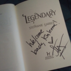 "Signed copy of Legendary: ""Welcome back, Kaleena!"""